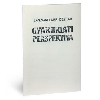 Laszgallner Oszkár Gyakorlati perspektíva