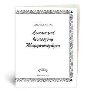 Jánoska Antal Lenormand kisasszony Magyarországon