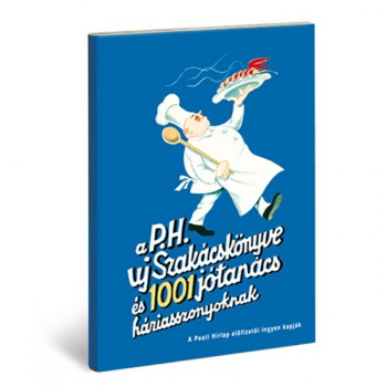 Pesti Hírlap Uj Szakácskönyve és 1001 jótanács a háziasszonyoknak