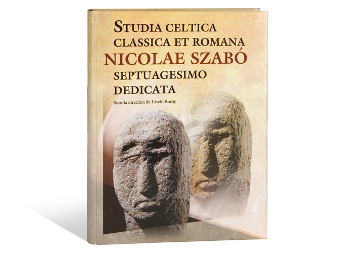 Borhy László Studia Celtica Classica et Romana Nicolae Szabó septuagesimo dedicata