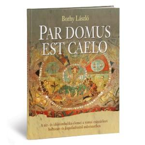 Borhy László Par Domus est Caelo