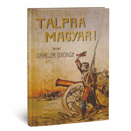 Gracza György Talpra magyar!
