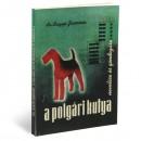 Dr. Bagyó Jánosné: A polgári kutya nevelése és gondozása