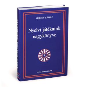 Grétsy László: Nyelvi játékaink nagykönyve