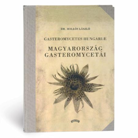 Hollós László Magyarország Gasteromycetai