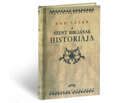 Bod Péter A Szent Bibliának históriája