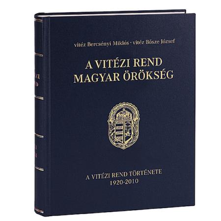 vitéz Bercsényi Miklós és vitéz Bösze József A Vitézi Rend Magyar Örökség