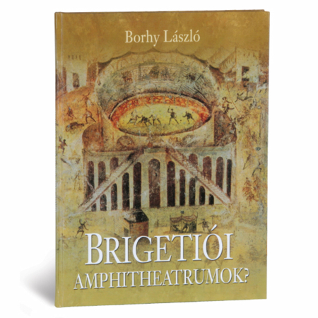 Brigetiói amphitheatrumok
